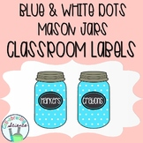 Mason Jar Classroom Labels -- Blue & White Dots