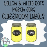 Mason Jar Classroom Labels -- Yellow & White dots