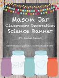 Mason Jar Classroom Theme Science Banner