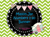 Mason Jar Numbers 1-20 Banner