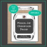 Mason Jar Classroom Theme Decor Bundle - EDITABLE