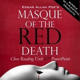 """""""Masque of the Red Death"""" VALUE BUNDLE:Close Reading Unit & Pre/Post PowerPoint"""