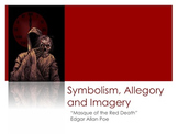 """Masque of the Red Death,"" Poe: Symbolism, Allegory & Imagery PowerPoint"