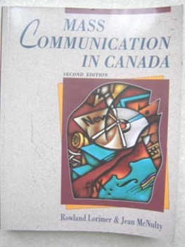 Mass Communication in Canada Media Public Communication Lorimer (Incl shipping)