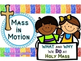 Mass In Motion: The WHAT and WHY We DO at Holy Mass