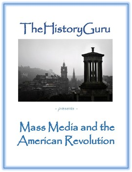 Mass Media and the American Revolution - Persuasive Documents