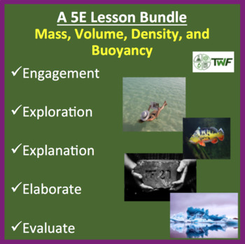 Mass, Volume, Density, and Buoyancy - 5E Lesson Bundle