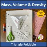 Mass, Volume & Density (triangle) Foldable