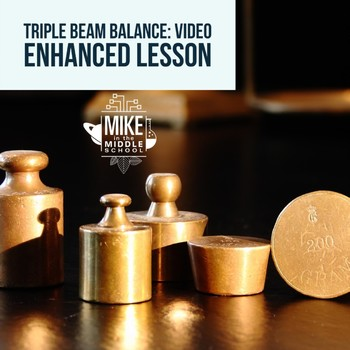 Mass and Triple Beam Balance:  Video Enhanced Lesson