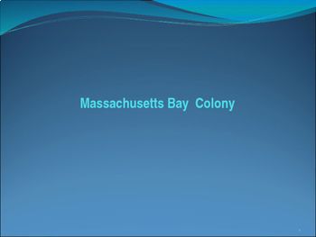 Massachusetts Bay Colony Power Point (25 slides)