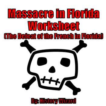 Massacre in Florida Worksheet (The Defeat of the French in