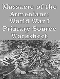 Massacre of the Armenians: World War I Primary Source Worksheet