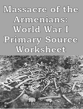Massacre of the Armenians: World War I Primary Source Worksheet