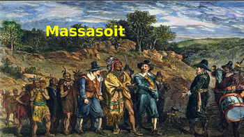 Massasoit - Life Story Power Point - Wampanoag Chief First Thanksgiving