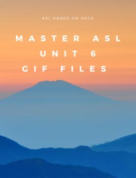 Master ASL Unit 6 Gif Files