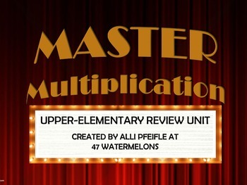 Master Multiplication Review Unit for Late Elementary