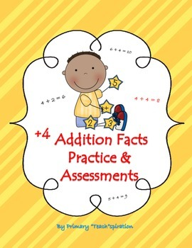 +4 Addition Facts Practice & Assessments
