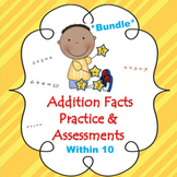 Addition Facts Practice & Assessment ~ Bundle