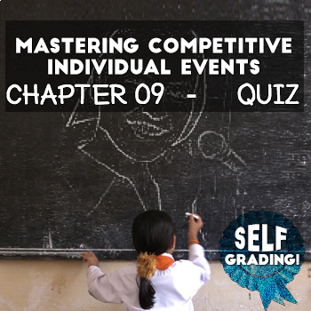 Mastering Competitive Individual Events: Chapter 09 Quiz - Self Grading