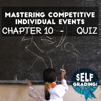 Mastering Competitive Individual Events: Chapter 10 Quiz - Self Grading