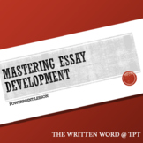 Mastering Essay Development - Powerpoint Lesson