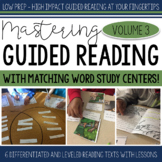 Mastering Guided Reading Volume THREE with Word Study Centers