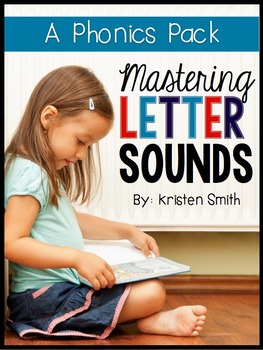 Mastering Letter Sounds-- A Phonics Pack