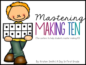 Mastering Making 10- Ten centers to help students master making 10