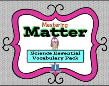 Mastering Matter Essential Science Vocabulary Pack