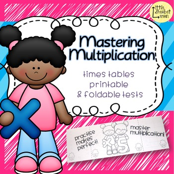 Mastering Multiplication - times tables printable and foldable tests