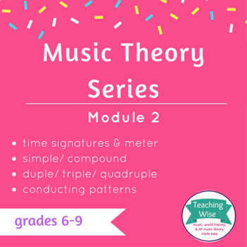 Music Theory Series - Module 2 - Time Signatures and Meter