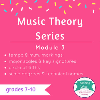 Music Theory Series - Module 3 - Major Scales & Circle of Fifths