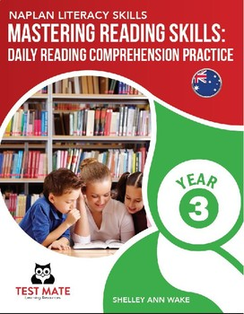 Mastering Reading Skills: Daily Reading Comprehension Practice Year 3 (NAPLAN)