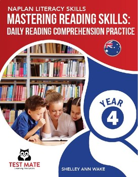 Mastering Reading Skills: Daily Reading Comprehension Practice Year 4 (NAPLAN)