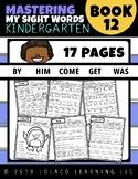 Mastering Sight Words Book 12: Kindergarten Worksheets