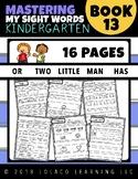 Mastering Sight Words Book 13: Kindergarten Worksheets