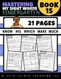Mastering Sight Words Book 15: Kindergarten Worksheets