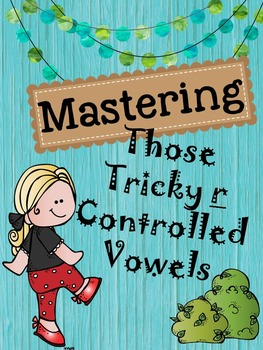 Mastering Those Tricky R Controlled Vowels Center Activities