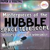 Hubble Space Telescope : Masterpieces Webquest and Video Worksheet Google