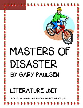 """""""Masters of Disaster"""", by Gary Paulsen, Literature UNIT, 51 pages"""