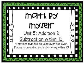 Math Centers - Math by Myself - Unit 5: Add/Sub within 10