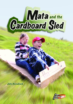 Mata and the Cardboard Sled – Easy reading adventure for G2-4 reluctant readers