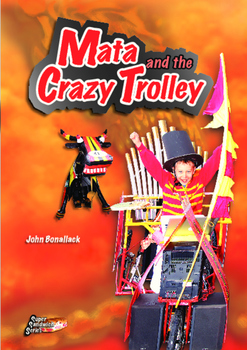 Mata and the Crazy Trolley – easy-reading adventures for G2-4 remedial-readers