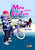 Mata and the Flat Tyre – easy-reading adventure for G2-4 r