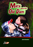 Mata and the Old Dam – easy reading adventure for G. 2-4 r