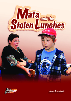 Mata and the Stolen lunches – easy-reading adventure for G2-4 remedial readers