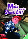 Mata and the Stuck Lift – easy-reading adventure for G2-4