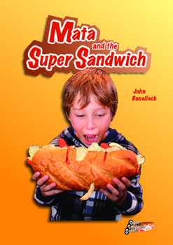 Mata and the Super Sandwich – easy-reading adventure for reluctant-reader boys