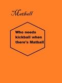 Matball, kickball variation, game
