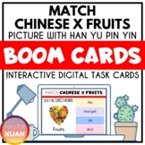 Match Chinese Fruits Boom Cards Distance Learning
